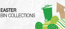 EASTER BANK HOLIDAY RUBBISH RECYCLING & GARDEN WASTE COLLECTIONS